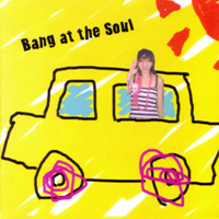 Bang at the soul